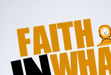 Faith in What